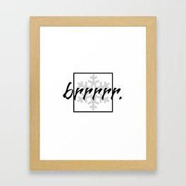 Brrrr. {Black}  Framed Art Print