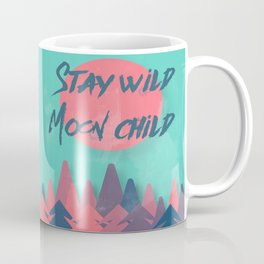 Stay wild moon child (tuscan sun) Coffee Mug