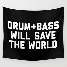 Drum + Bass Save World EDM Quote Wall Tapestry