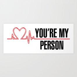 "Grey's Anatomy - ""You're My Person"" Art Print"