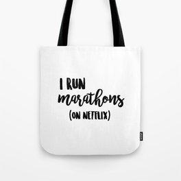 I Run Marathons on Netflix Tote Bag