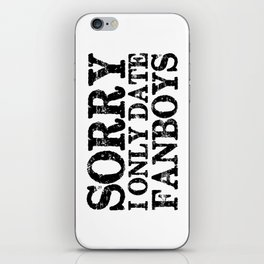 Sorry, I only fanboys! iPhone Skin