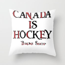 Canada Is Hockey Throw Pillow