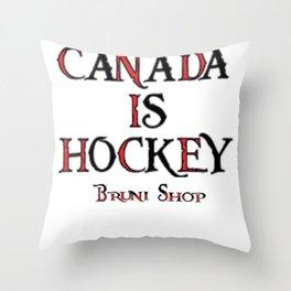Canada Is Hockey Throw Pillow