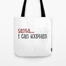 Santa I Can Explain Tote Bag