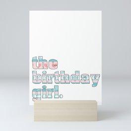 The Birthday Girl Party And Birthday Celebration Festival print Mini Art Print