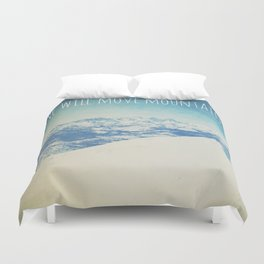 She will move mountains Duvet Cover