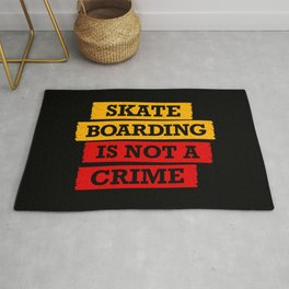 Skateboarding is not a crime Rug