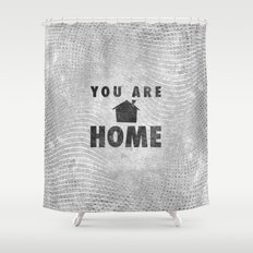 You Are Home Shower Curtain