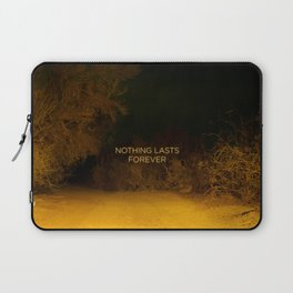 Nothing Lasts Forever Laptop Sleeve