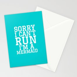 SORRY I CAN'T RUN I'M A MERMAID Stationery Cards