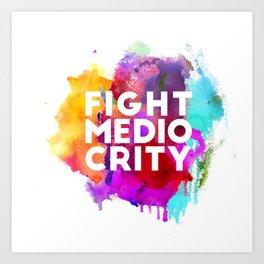Motivation - Fight Mediocrity Watercolour Design Art Print