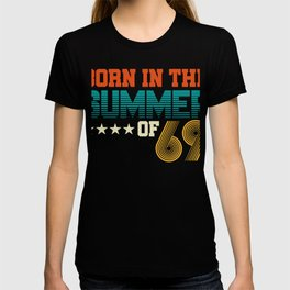 Born In The Summer Of '69  50th Birthday T-shirt