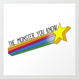 The Monster You Know Art Print