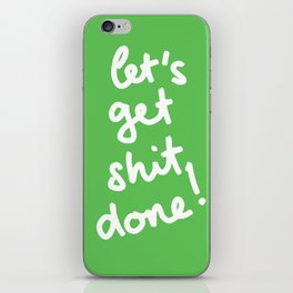 Let's Get Shit Done! iPhone Skin