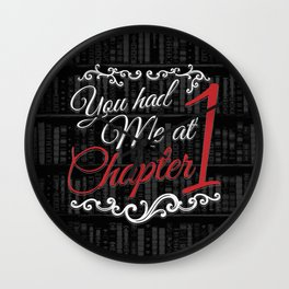 You had Me at Chapter 1 Wall Clock