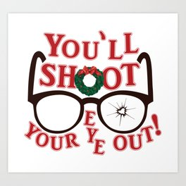 You'll Shoot Your Eye Out! Art Print