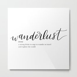 Wanderlust Quote Definition Metal Print