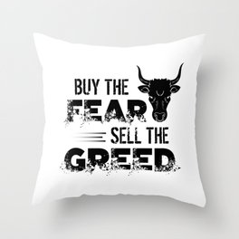 Buy The Fear Sell The Greed Stock Market Investing Throw Pillow