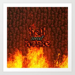 Hell Sweet Home Art Print