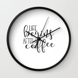 Life Begins After Coffee,Funny Posters,Quote Prints,Coffee Sign,But Firs Coffee,Coffee Table,Good Mo Wall Clock