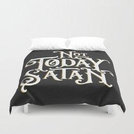 Not Today Satan Duvet Cover