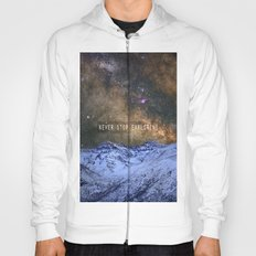 Never stop exploring mountains, space..... Hoody