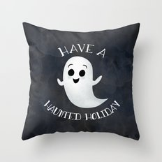 Have A Haunted Holiday Throw Pillow