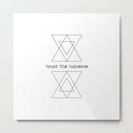 Trust the Universe Metal Print