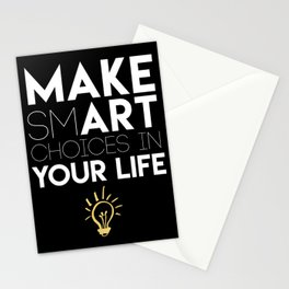 MAKE SMART CHOICES IN YOUR LIFE - motivational quote Stationery Cards