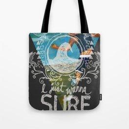 I just wanna... Tote Bag