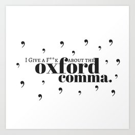 Grammarians Unite (Oxford Comma) Art Print