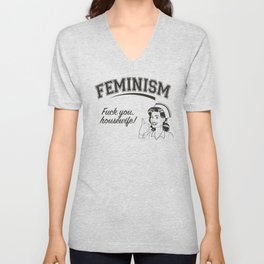 Feminism - Fuck You Housewife Unisex V-Neck