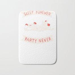 SLEEP FOREVER, PARTY NEVER T-SHIRT Bath Mat