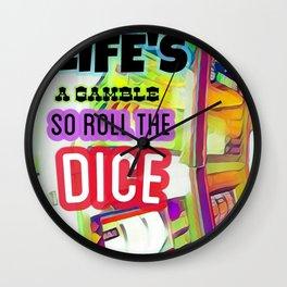 Life's a Gamble Wall Clock