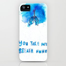 """You Take My Breath Away""  iPhone Case"