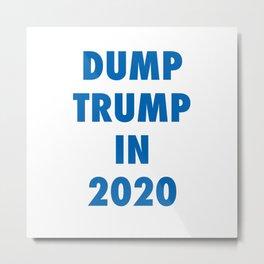 Dump Trump in 2020 (Blue Text) Metal Print