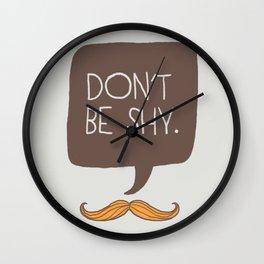 Don't be shy Wall Clock