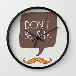 Don't be shy Wall Clock