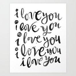 i love you i love you Art Print