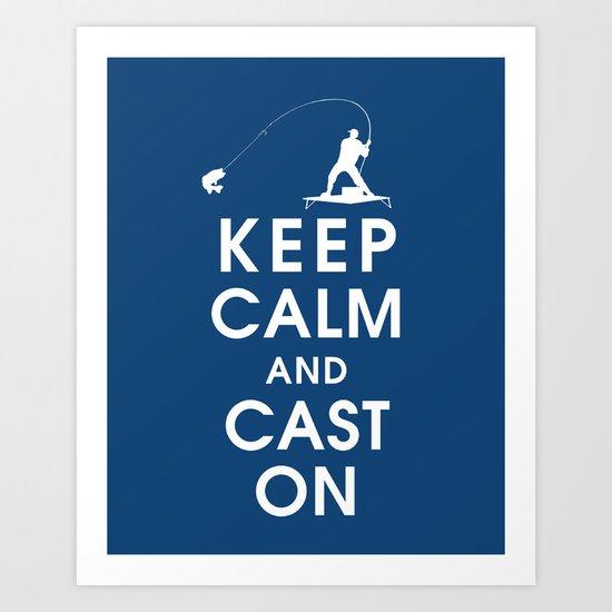 Keep Calm and Cast On Art Print