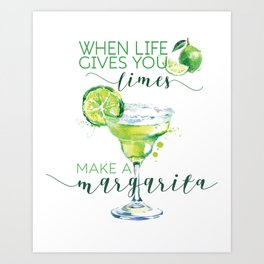 When life gives you limes add a margarita Art Print