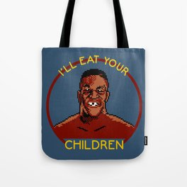 I'll Eat Your Children Tote Bag