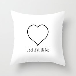 I Believe in Me Throw Pillow