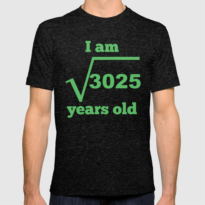I Am 55 Years Old Square Root 55th Birthday T Shirt