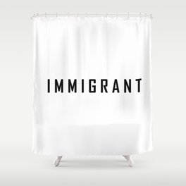 immigrant Shower Curtain