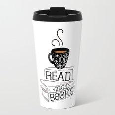 Drink Good Coffee, Read Good Books Travel Mug