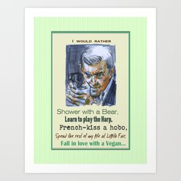 I would rather - Carlton Lassiter / Psych quotes Art Print
