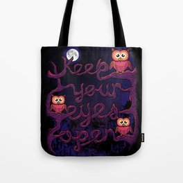 Keep Your Eyes Open Tote Bag