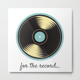 For the Record Metal Print
